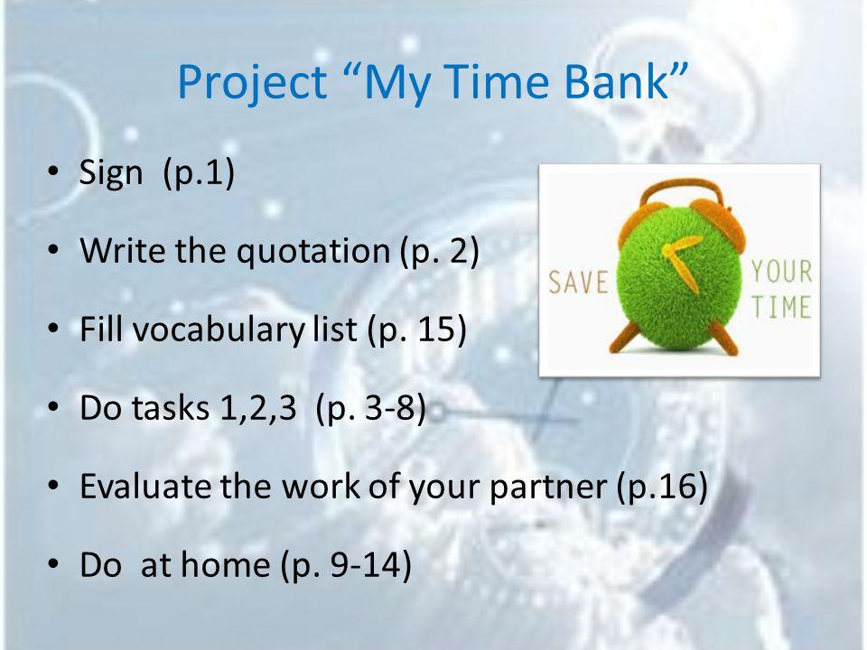 Vocabulary List Brainstorm, v Prioritize, v Postpone, v Manage, v Waste, v To-do list, n Distraction, n Deadline, n Goal, n Task, n Effective, adj Productive, adj