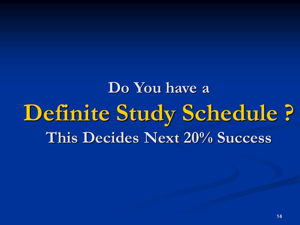 Do You have a Definite Study Schedule This Decides Next 20% Success 14