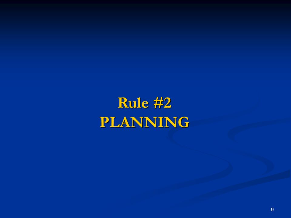 Rule #2 PLANNING 9