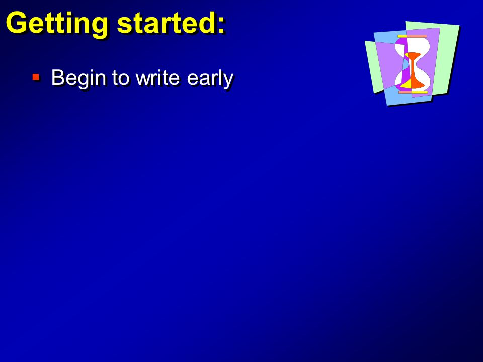  Begin to write early
