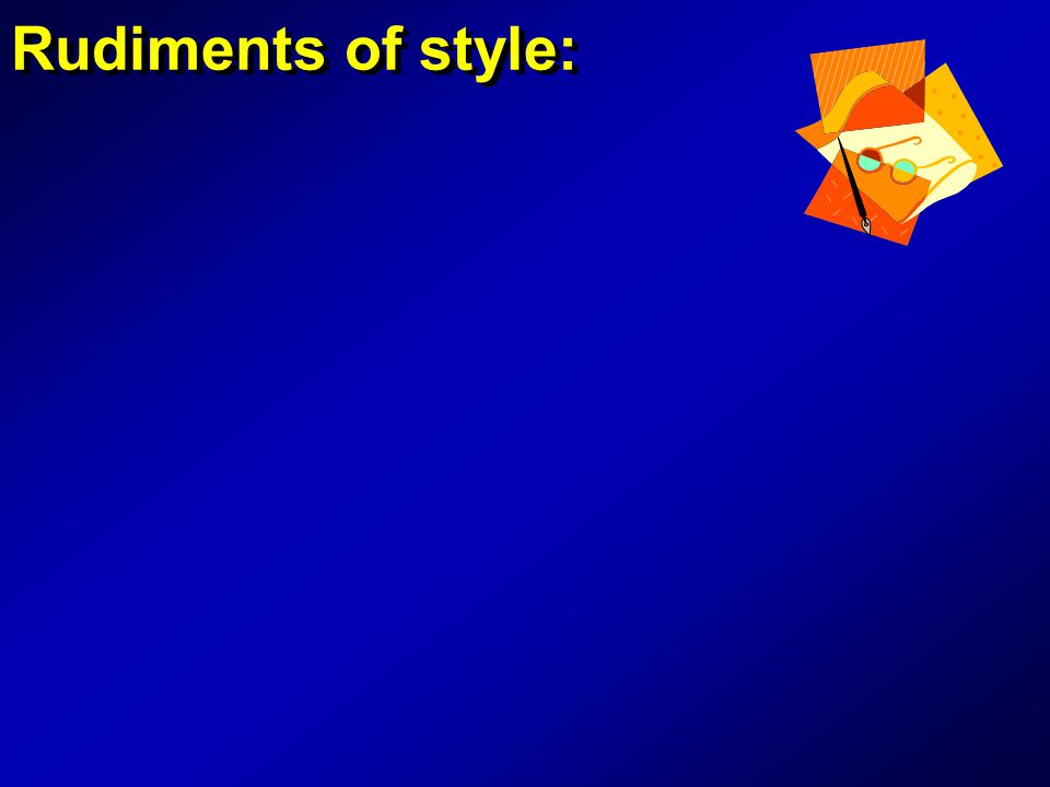 Rudiments of style: