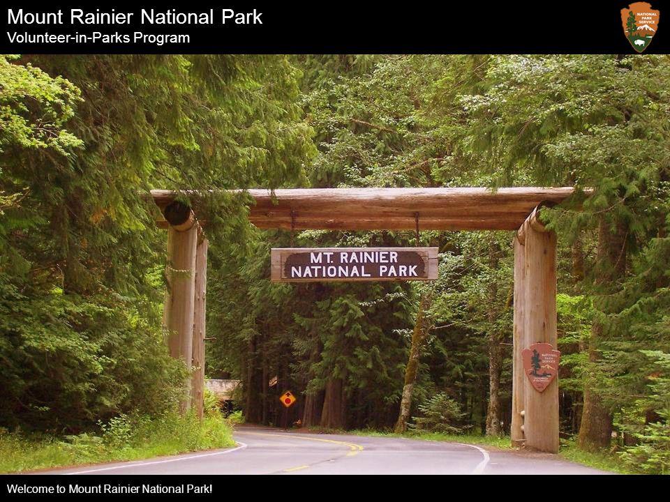 Mount Rainier National Park Volunteer-in-Parks Program Welcome to Mount Rainier National Park!