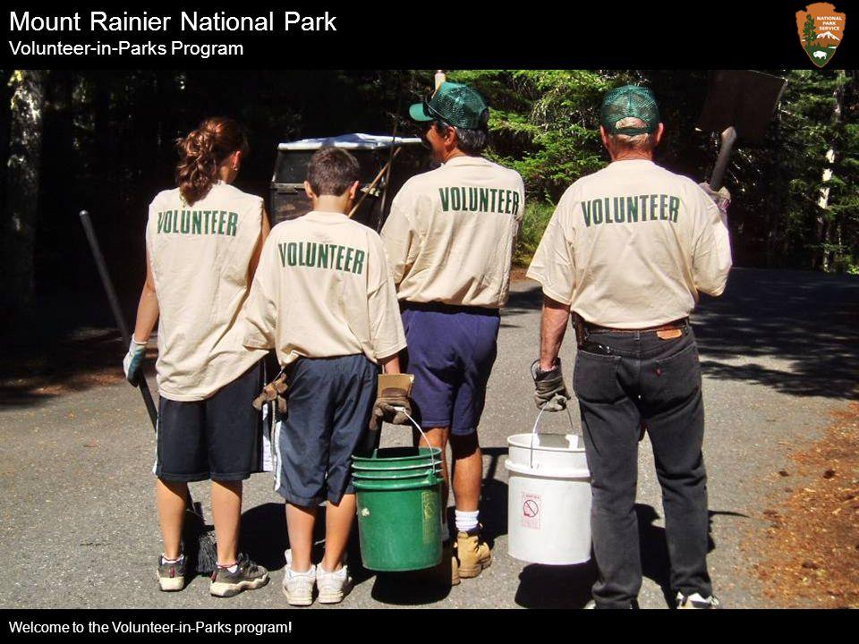 Mount Rainier National Park Volunteer-in-Parks Program Welcome to the Volunteer-in-Parks program!
