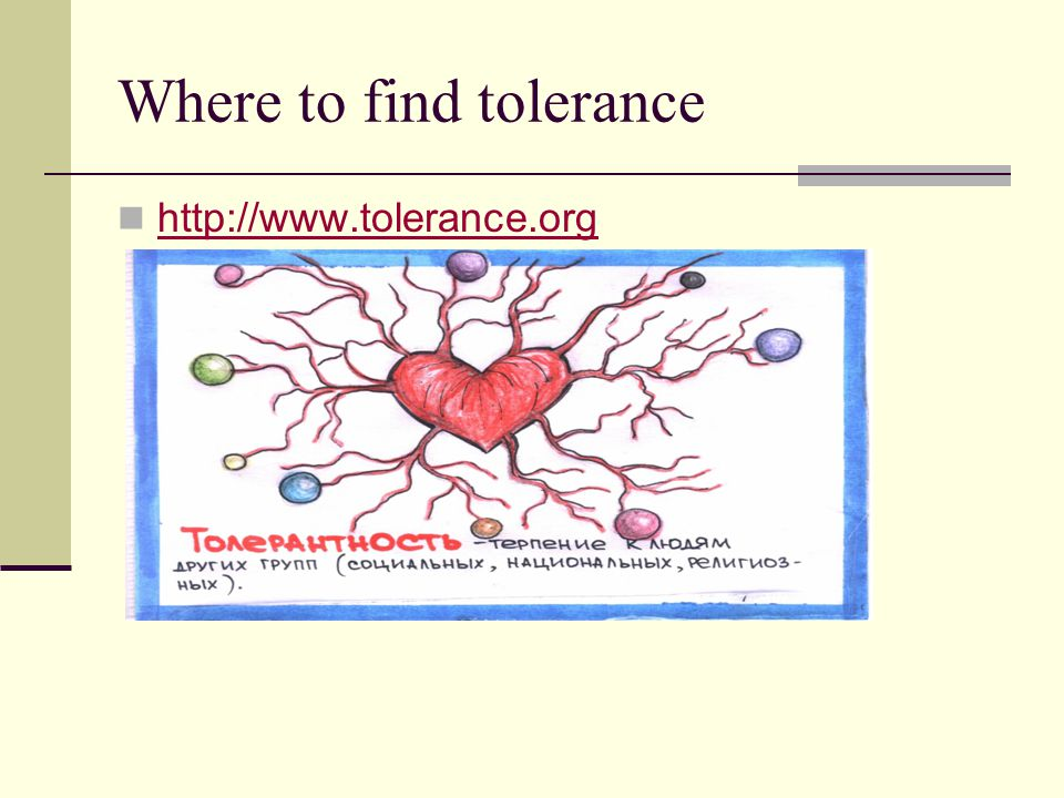 Where to find tolerance http://www.tolerance.org