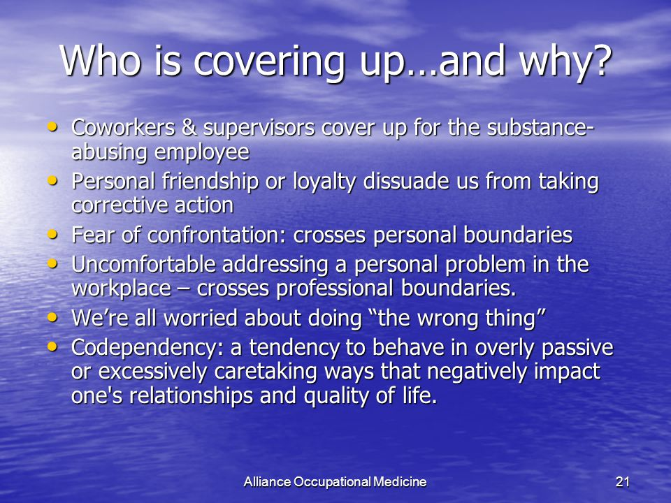 Alliance Occupational Medicine21 Who is covering up…and why.