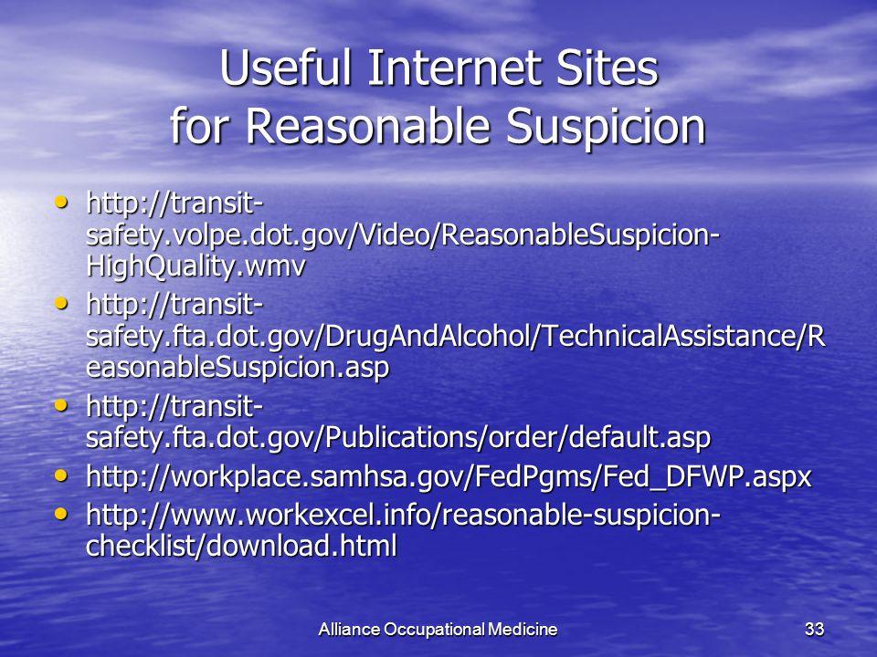 Alliance Occupational Medicine33 Useful Internet Sites for Reasonable Suspicion http://transit- safety.volpe.dot.gov/Video/ReasonableSuspicion- HighQu