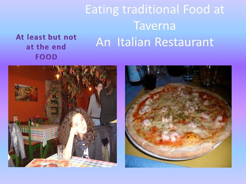 Eating traditional Food at Taverna An Italian Restaurant