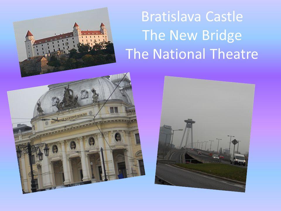 Bratislava Castle The New Bridge The National Theatre