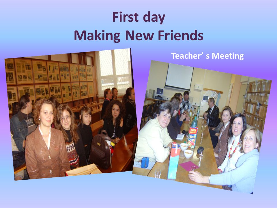 First day Making New Friends Teacher' s Meeting
