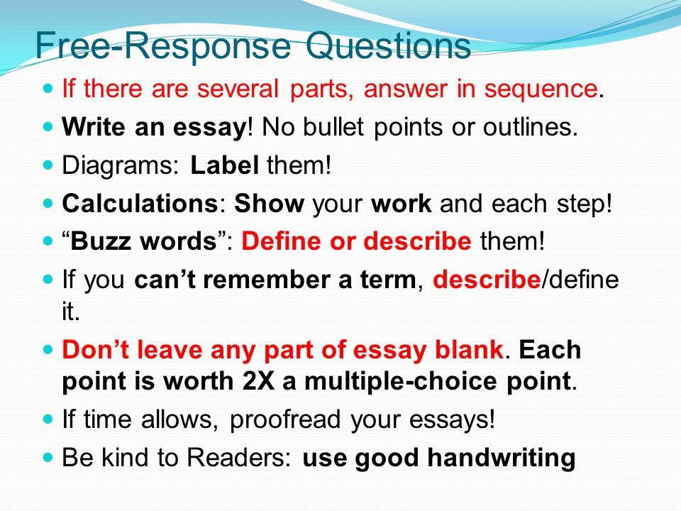 Free-Response Questions If there are several parts, answer in sequence.