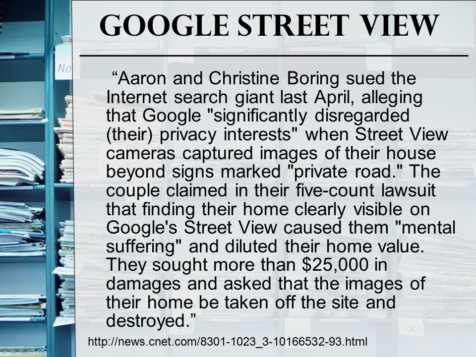 "Google Street View ""Aaron and Christine Boring sued the Internet search giant last April, alleging that Google"