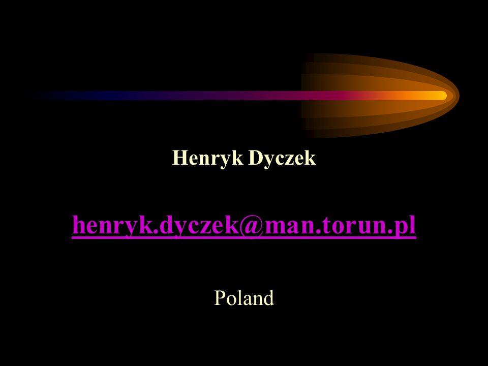 Henryk Dyczek henryk.dyczek@man.torun.pl Poland