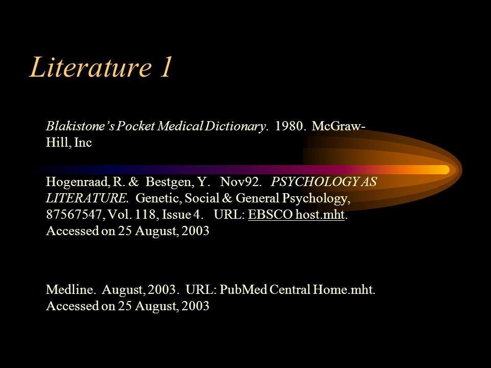 Literature 1 Blakistone's Pocket Medical Dictionary.
