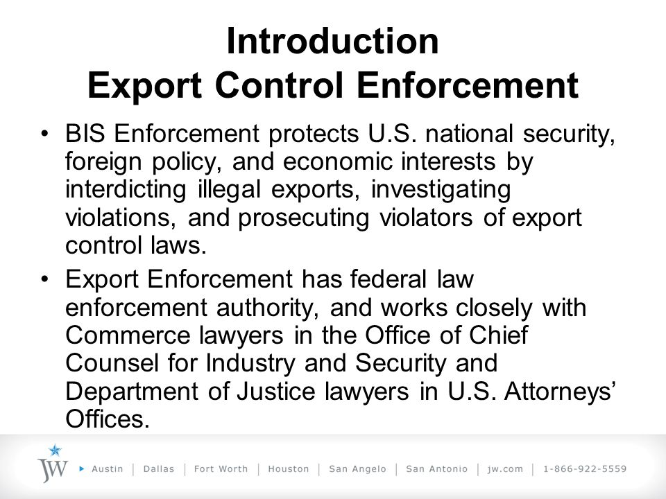 Introduction Export Control Law A number of executive branch agencies have responsibilities for regulating exports from the United States.