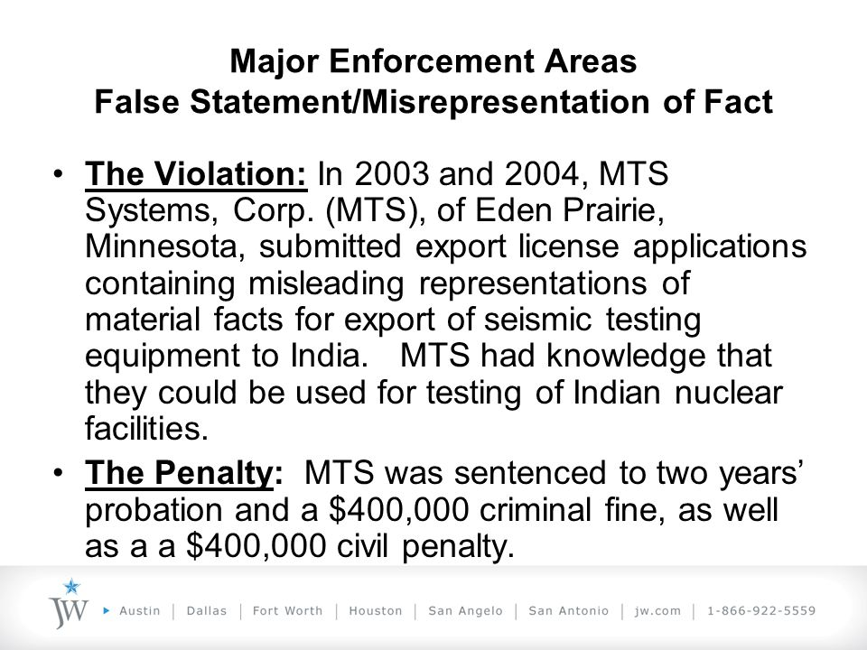 Major Enforcement Areas False Statement/Misrepresentation of Fact The Violation: In 2003 and 2004, MTS Systems, Corp.
