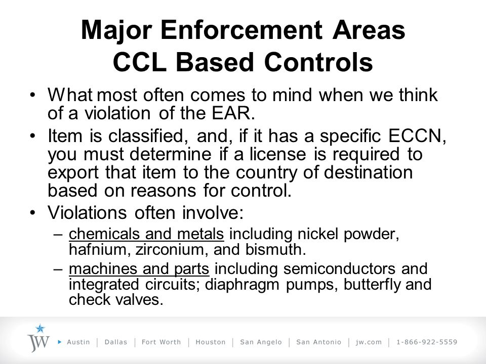 Major Enforcement Areas Transshipment and Re-exports Parties to an export transaction cannot bypass the EAR by shipping items through a third country.