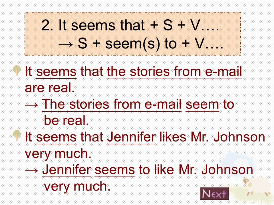 2. It seems that + S + V…. → S + seem(s) to + V….