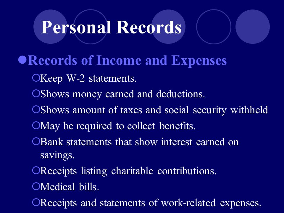 Records of Income and Expenses  Keep W-2 statements.