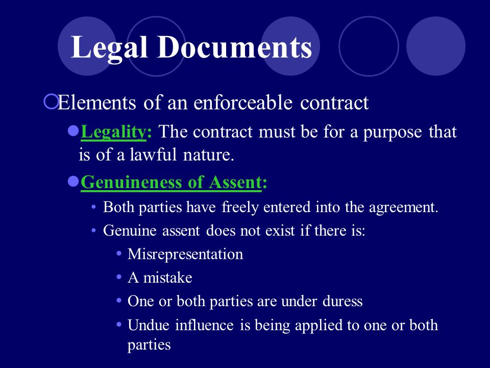  Elements of an enforceable contract Legality: The contract must be for a purpose that is of a lawful nature.