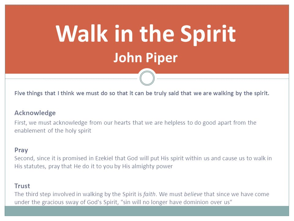 Five things that I think we must do so that it can be truly said that we are walking by the spirit.