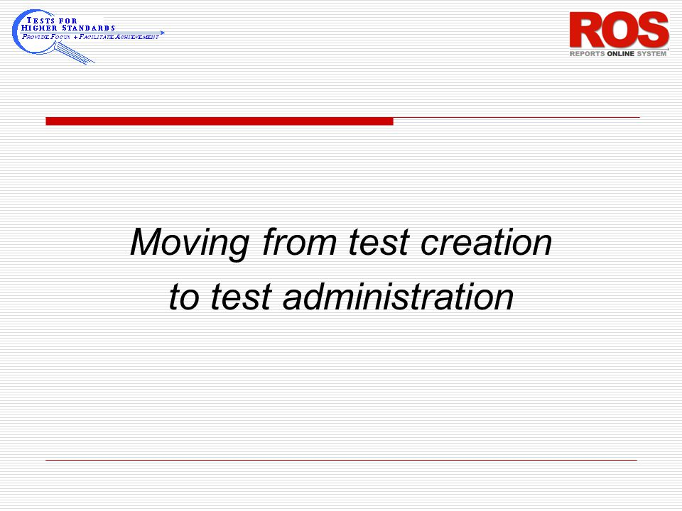 Moving from test creation to test administration