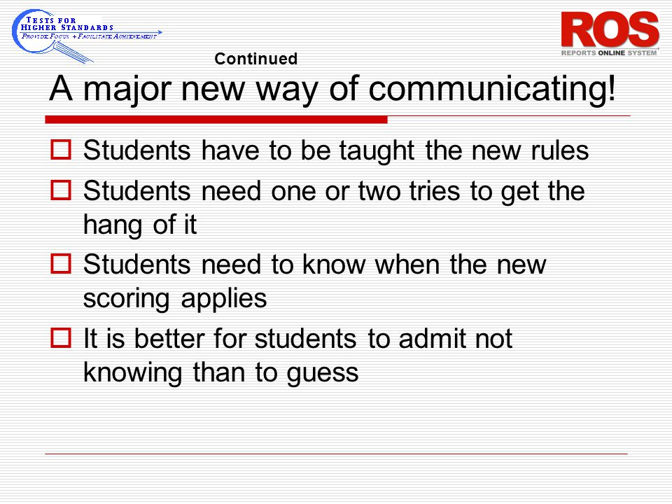 A major new way of communicating!  Students have to be taught the new rules  Students need one or two tries to get the hang of it  Students need to