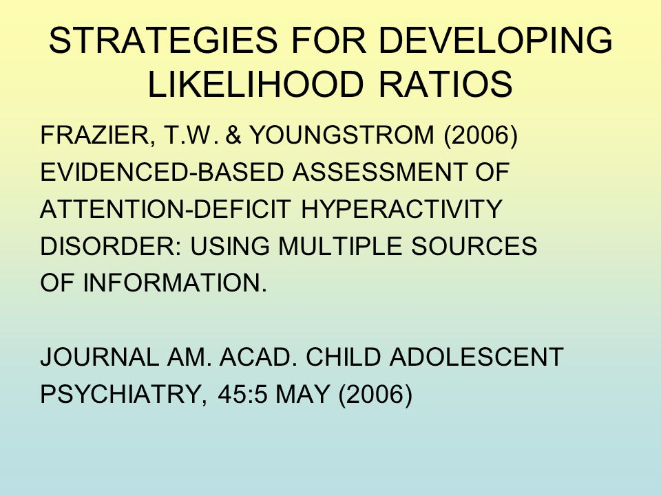 STRATEGIES FOR DEVELOPING LIKELIHOOD RATIOS FRAZIER, T.W.