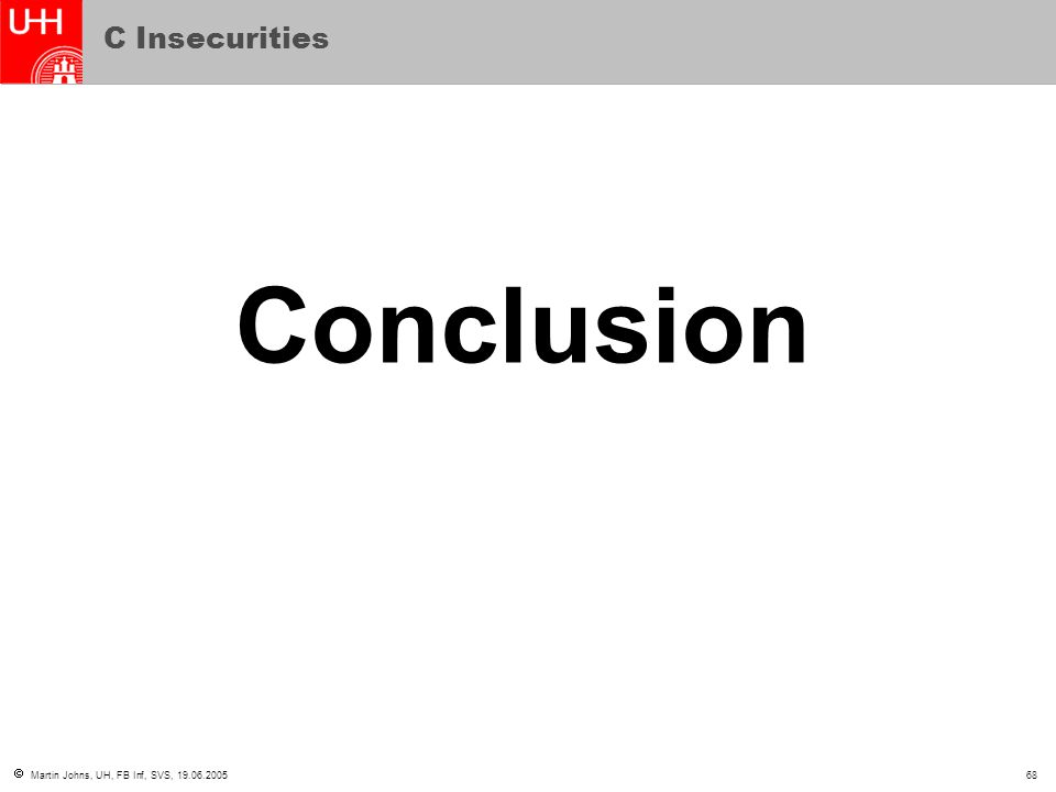  Martin Johns, UH, FB Inf, SVS, 19.06.200568 C Insecurities Conclusion
