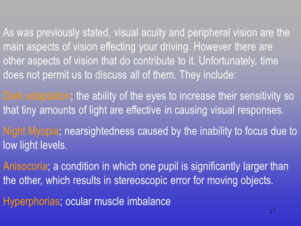 26 VISION REQUIREMENTS VISUAL ACUITY Let us consider the acuity factor.