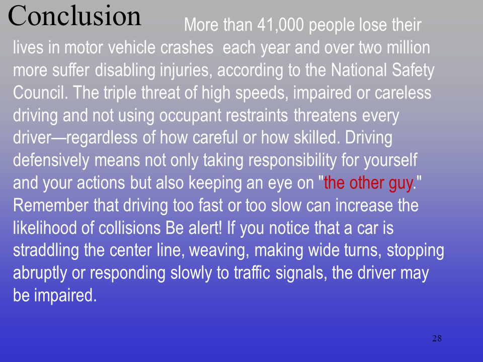 27 As was previously stated, visual acuity and peripheral vision are the main aspects of vision effecting your driving.