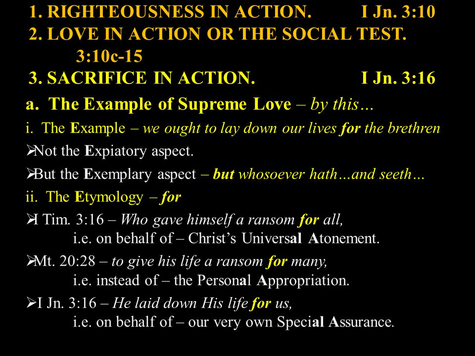 1. RIGHTEOUSNESS IN ACTION.I Jn. 3:10 2. LOVE IN ACTION OR THE SOCIAL TEST.