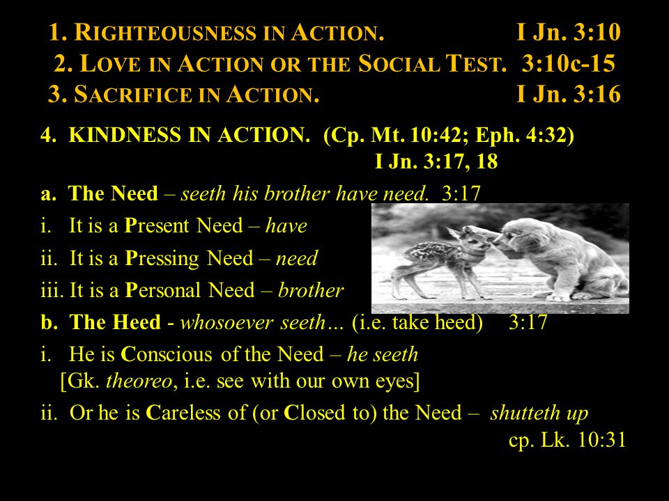 1. R IGHTEOUSNESS IN A CTION.I Jn. 3:10 2. L OVE IN A CTION OR THE S OCIAL T EST.