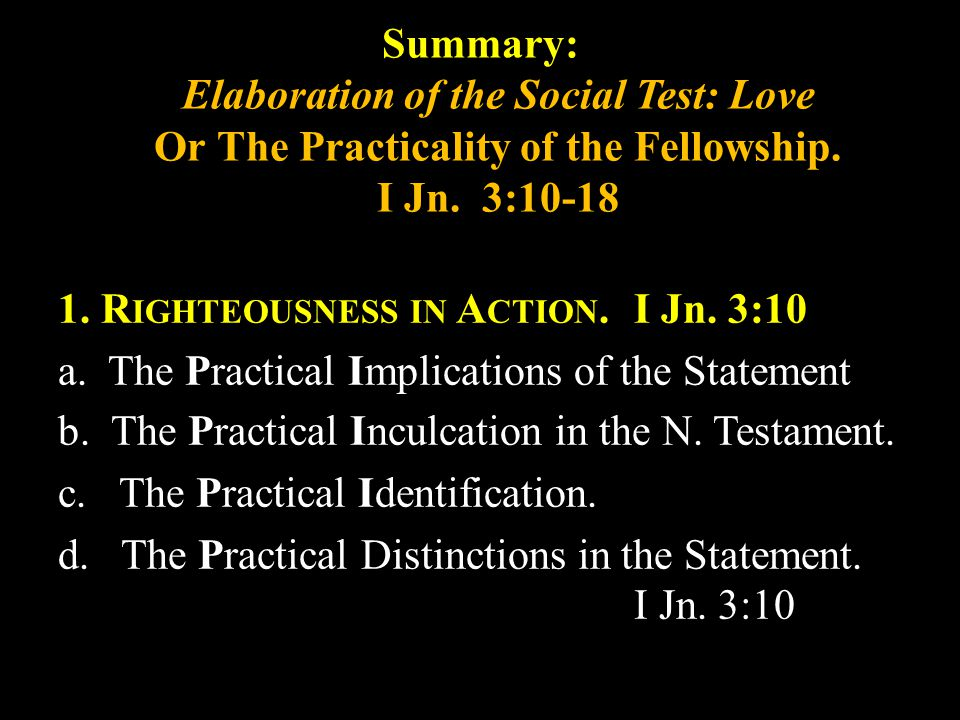 Summary: Elaboration of the Social Test: Love Or The Practicality of the Fellowship.