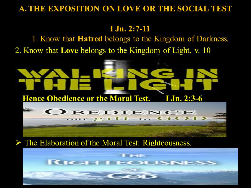 A.THE EXPOSITION ON LOVE OR THE SOCIAL TEST I Jn. 2:7-11 1.