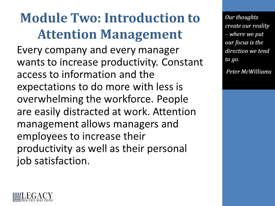 Module Two: Introduction to Attention Management Every company and every manager wants to increase productivity. Constant access to information and th