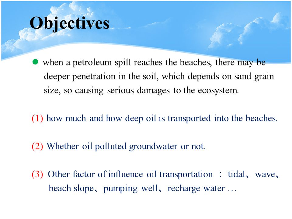Objectives when a petroleum spill reaches the beaches, there may be deeper penetration in the soil, which depends on sand grain size, so causing serious damages to the ecosystem.