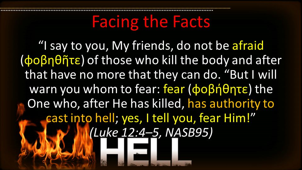 More Important Than Facts: Our Souls.For those who do not know God or do not obey the gospel.