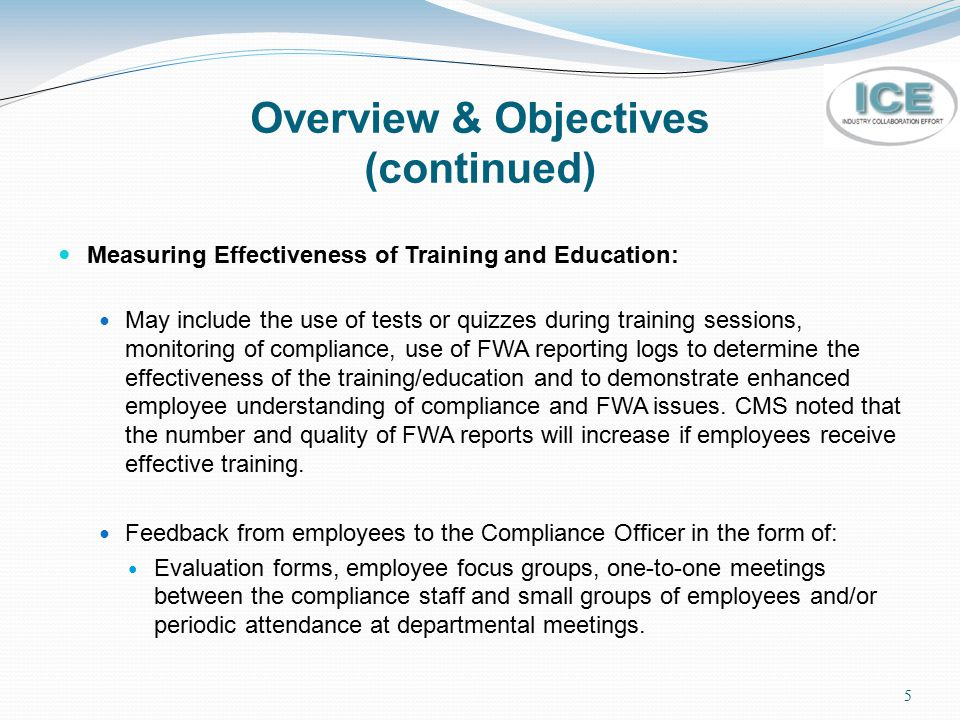 Distribution of Compliance Policies and Procedures and Standards of Conduct (continued) Because distribution of compliance policies and procedures and Standards of Conduct is essential to effectiveness, CMS expects Sponsors to ensure that its employees and employees of FDRs, as a condition of employment, read and agree to comply with all written compliance policies and procedures and Standards of Conduct within 90 days of the date of hire and annually thereafter.