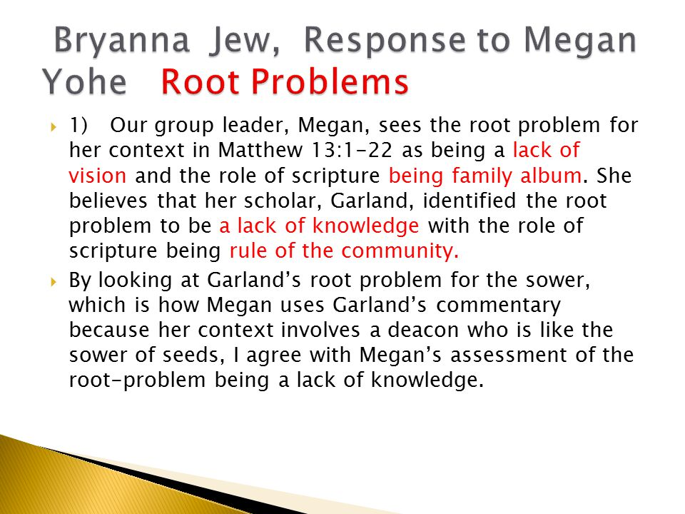  1) Our group leader, Megan, sees the root problem for her context in Matthew 13:1-22 as being a lack of vision and the role of scripture being family album.