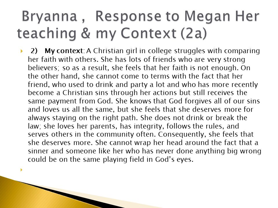 2) My context: A Christian girl in college struggles with comparing her faith with others.