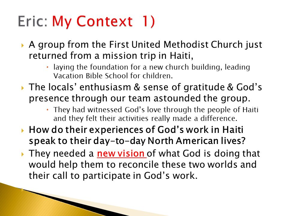  A group from the First United Methodist Church just returned from a mission trip in Haiti,  laying the foundation for a new church building, leading Vacation Bible School for children.