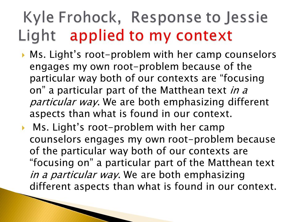 """ Ms. Light's root-problem with her camp counselors engages my own root-problem because of the particular way both of our contexts are """"focusing on"""" a"""