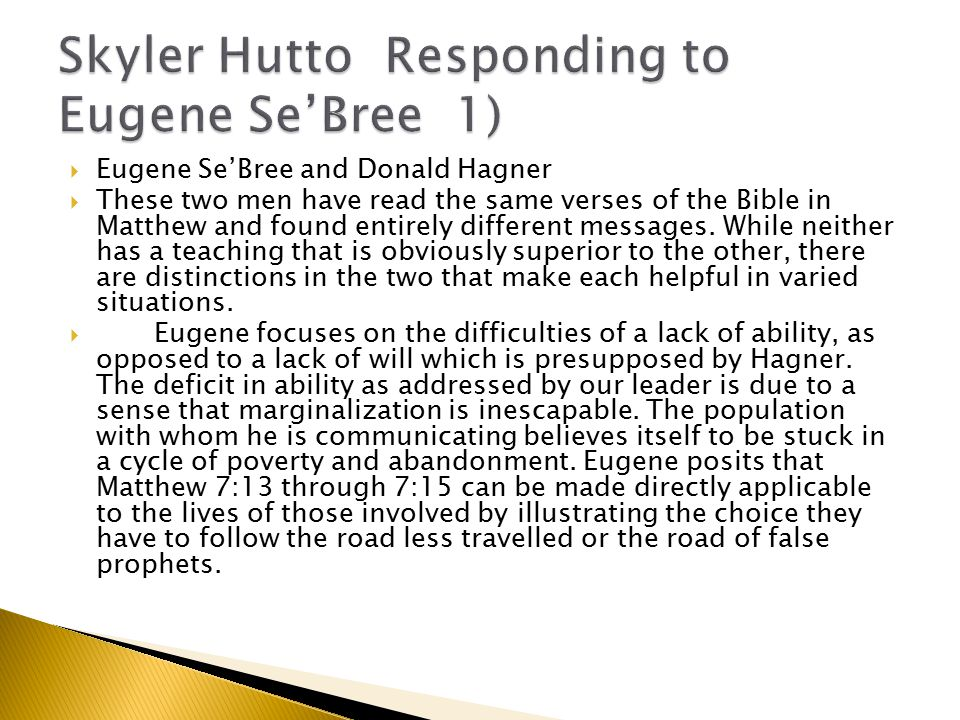  Eugene Se'Bree and Donald Hagner  These two men have read the same verses of the Bible in Matthew and found entirely different messages.