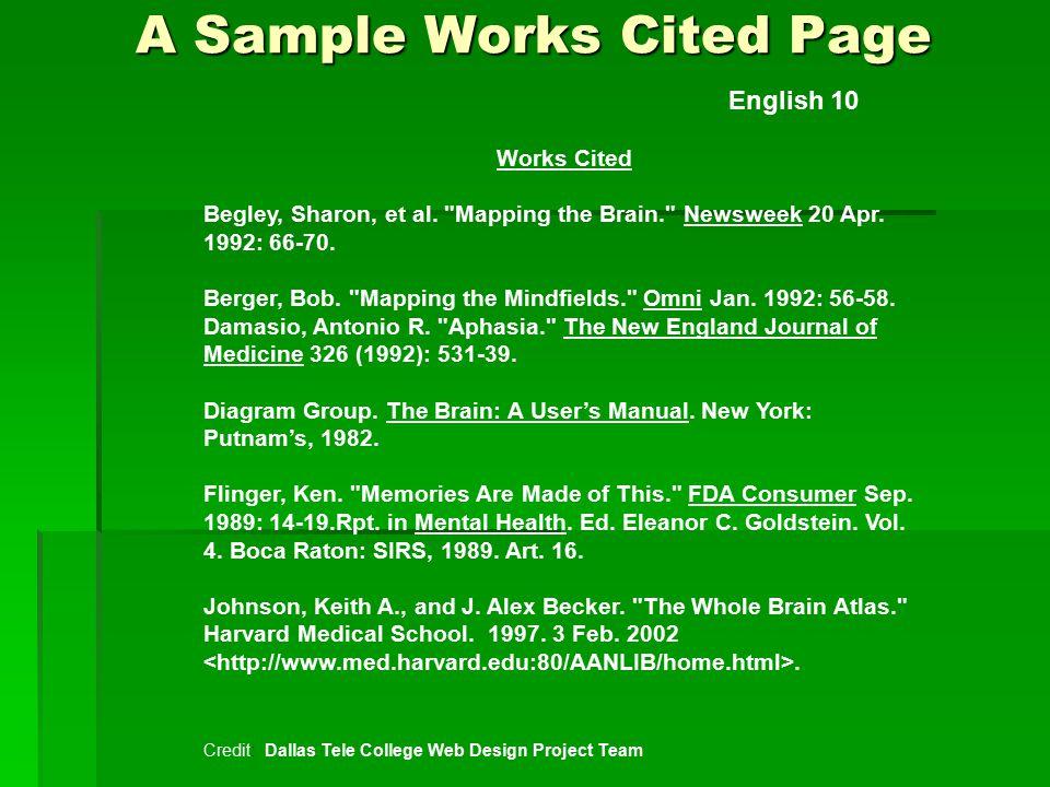 A Sample Works Cited Page English 10 Works Cited Begley, Sharon, et al.