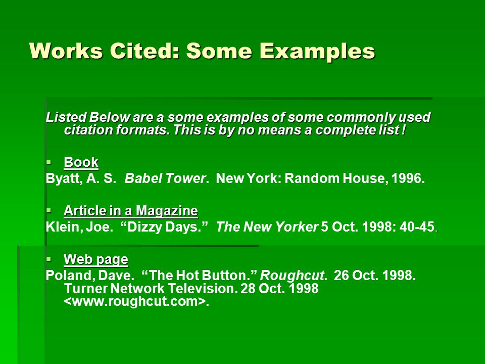 Listed Below are a some examples of some commonly used citation formats.