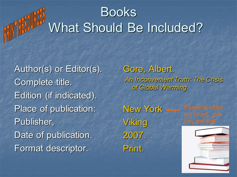 Books What Should Be Included. Author(s) or Editor(s).