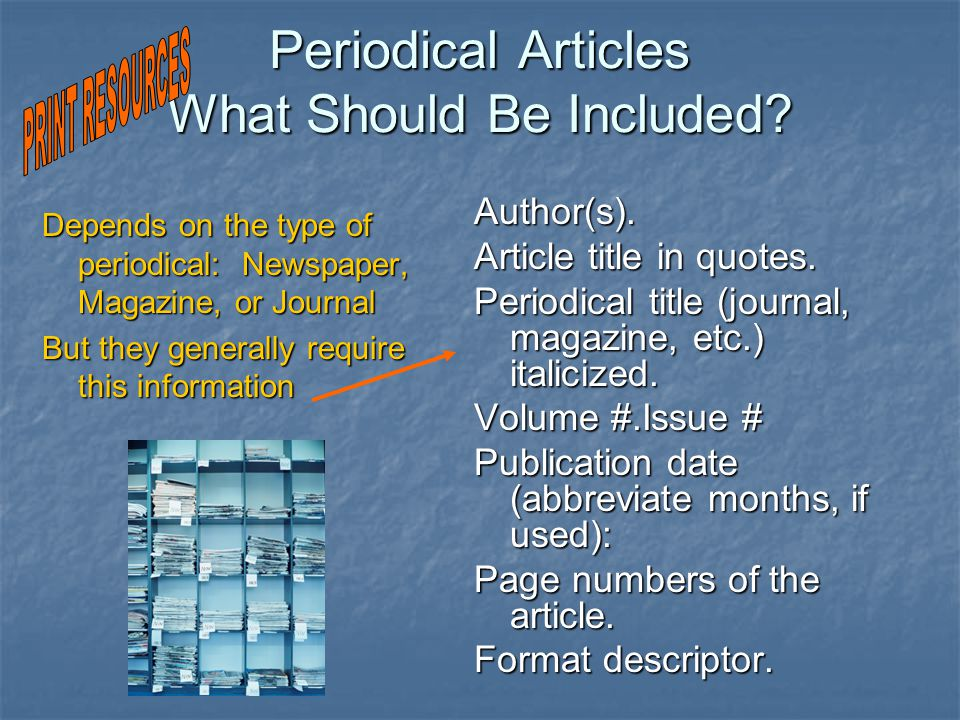 Periodical Articles What Should Be Included. Author(s).