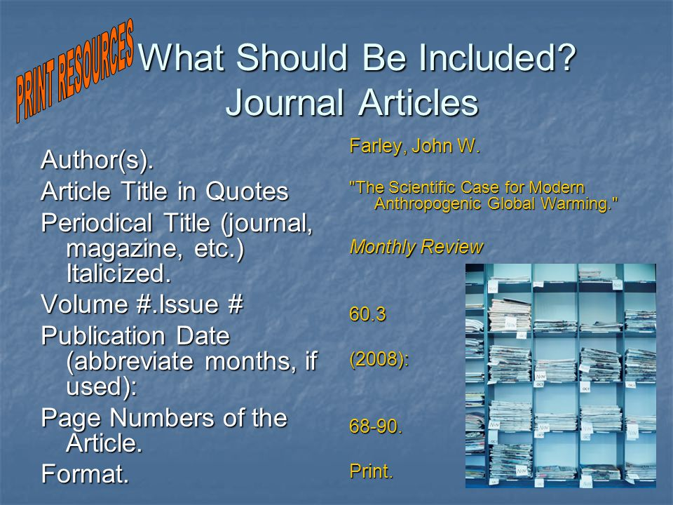 What Should Be Included. Journal Articles What Should Be Included.