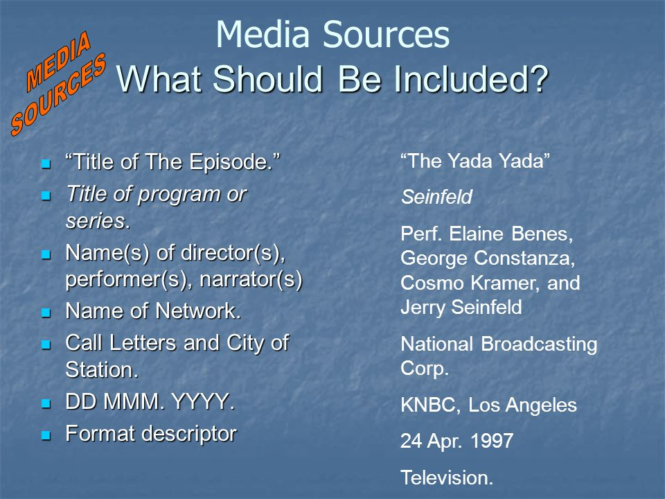 What Should Be Included. Media Sources What Should Be Included.
