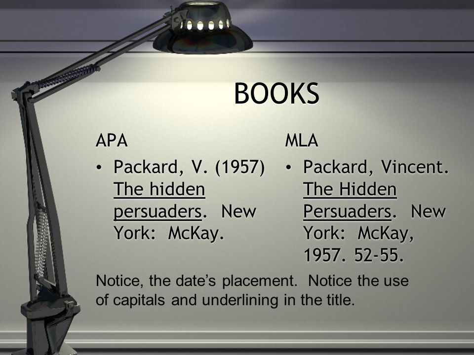 BOOKS APA Packard, V. (1957) The hidden persuaders.